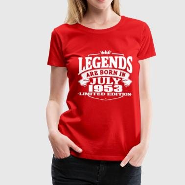 Legends are born in july 1953 - Women's Premium T-Shirt