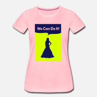 we can do it princess - Maglietta Premium da donna