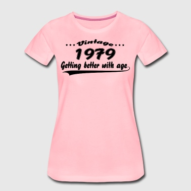 Vintage 1979 Getting Better With Age - Women's Premium T-Shirt