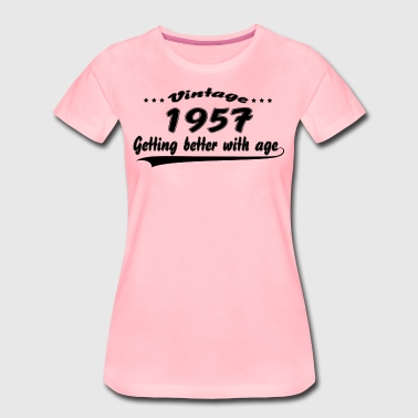 59th Birthday Gift Vintage 1957 Vintage 1957 Getting Better With Age - Women's Premium T-Shirt