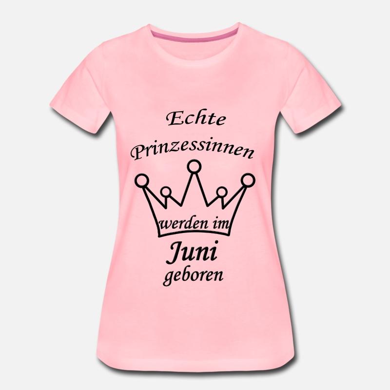 Lady T-Shirt Echte Prinzessinnen werden im JUNI geboren
