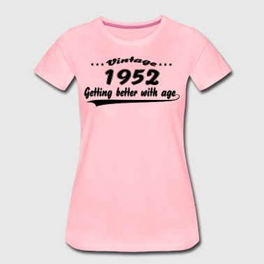 Vintage 1952 Getting Better With Age - Women's Premium T-Shirt