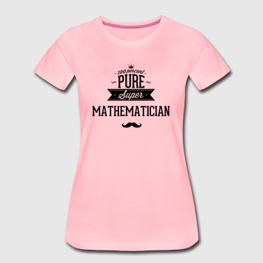 100% super mathematician - Women's Premium T-Shirt