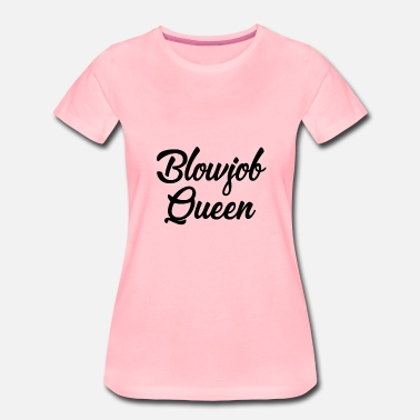 Blowjob Queen Blowjob Queen Black - Women's Premium T-Shirt