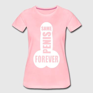 SAME PENIS FOREVER Hen party bride - Women's Premium T-Shirt