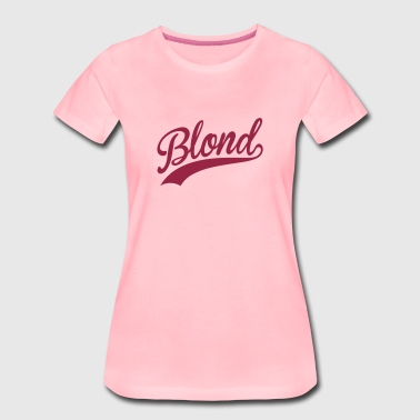 Blond - Frauen Premium T-Shirt