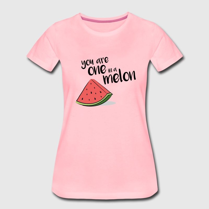 You are one in a melon - Women's Premium T-Shirt