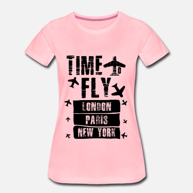 London Paris TIME TO FLY LONDON PARIS NEW YORK - Women's Premium T-Shirt