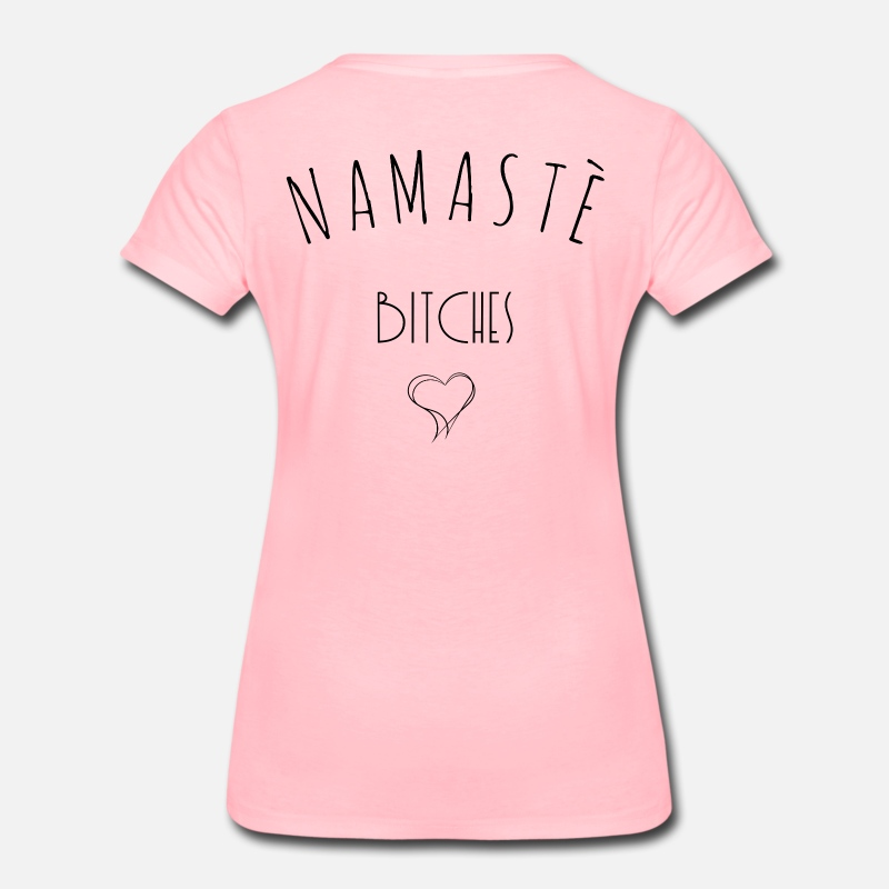 Namaste T-Shirts - Namaste Bitches - Women's Premium T-Shirt pink