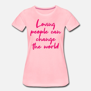 Karma Loving people can change the world - Women's Premium T-Shirt