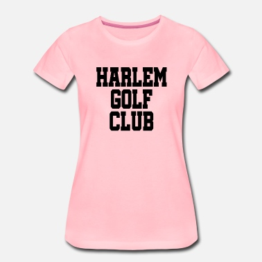 Bronx Harlem Golf Club - NYC - New York - Manhattan - US - Frauen Premium T-Shirt