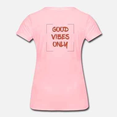 Good Vibes Only - Vrouwen premium T-shirt