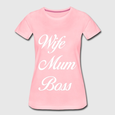 Wife mum boss - Women's Premium T-Shirt