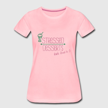 Stressed - Frauen Premium T-Shirt