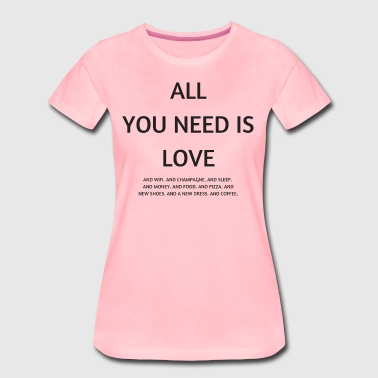 All you need is love ... and wifi - Women's Premium T-Shirt