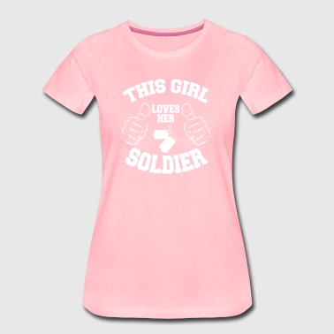 This Girl Loves Her Soldier - Women's Premium T-Shirt