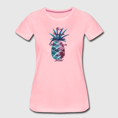 Be a Pineapple: Purpur - Frauen Premium T-Shirt