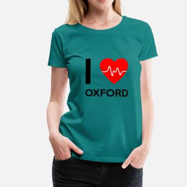 Oxford Amo Oxford - Me encanta Oxford - Camiseta premium mujer