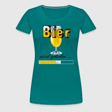 Beer Loading Beer is loading - Women's Premium T-Shirt