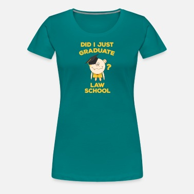 Pre School Graduation Law School Graduation Funny Lawyer Graduate - Women's Premium T-Shirt