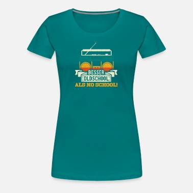Old School Audio Better Old School As No School - Women's Premium T-Shirt