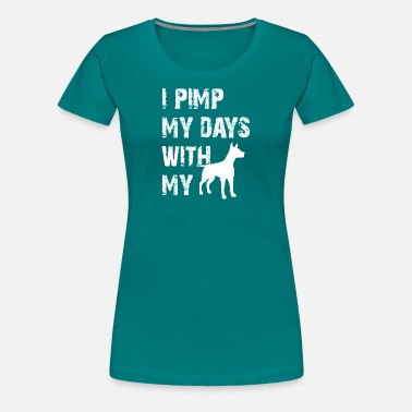 Pimp Dog pimp my days with my dog - Women's Premium T-Shirt