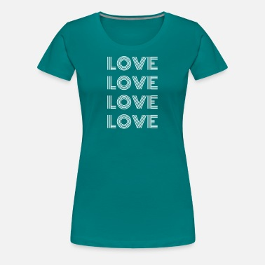 Loved Love Love Love Love - Women's Premium T-Shirt