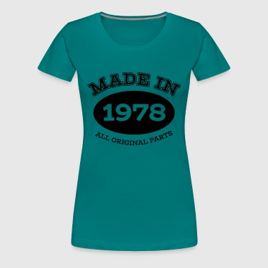 1978 Made in 1978 - All Original Parts - Women's Premium T-Shirt