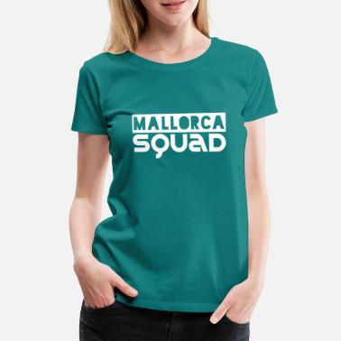 Group Sayings Mallorca Squad Group - Women's Premium T-Shirt