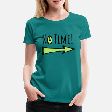 Times no time - no time - Women's Premium T-Shirt