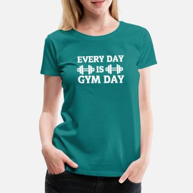 Proteins Every day gym day - Women's Premium T-Shirt