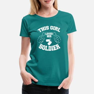Soldiers Princess This Girl Loves her Soldier - Soldat, Army,Marine - Women's Premium T-Shirt