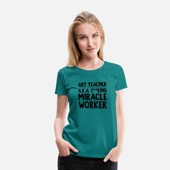 Teacher T-Shirts - art teacher aka f--king miracle worker funny - Women's Premium T-Shirt diva blue