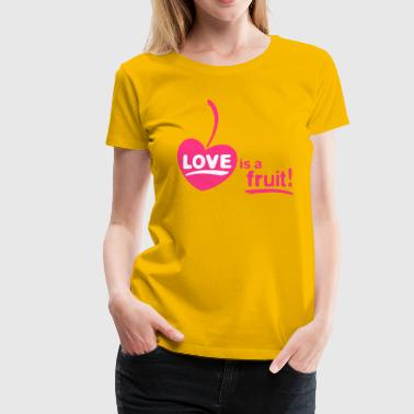 love_is_a_fruit_2c_225x225 - Women's Premium T-Shirt