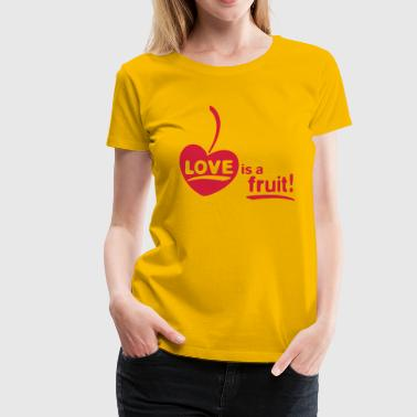 love_is_a_fruit_1c_225x225 - Women's Premium T-Shirt