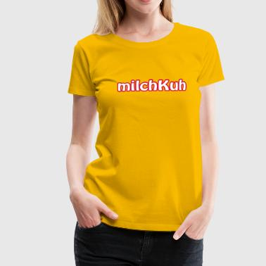 milchKuh | Kuh | Milch - Women's Premium T-Shirt