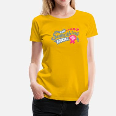 Something Special something special - Women's Premium T-Shirt