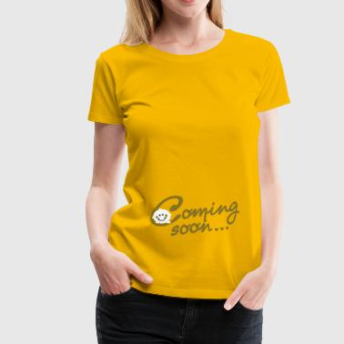 Coming soon Baby - Women's Premium T-Shirt