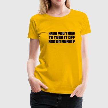 Turn it off and on again - Premium-T-shirt dam