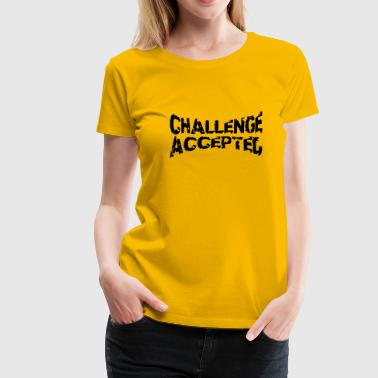 Cooler Stempel Challenge Accepted - Women's Premium T-Shirt