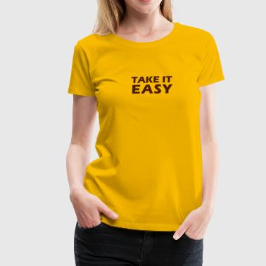 Take it easy - Women's Premium T-Shirt