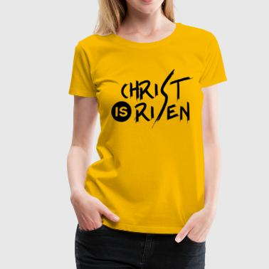 Christ is Risen - Women's Premium T-Shirt