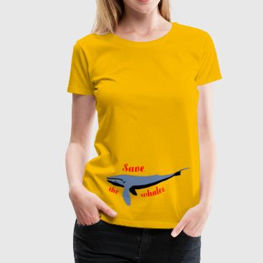 Rettet die Wale / Save the whales - Frauen Premium T-Shirt