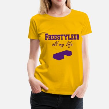 Step Dance Freestyleur all my life step - T-shirt Premium Femme