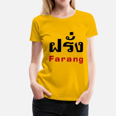 Farang Farang / Thai for Westerner - Thai Language - Women's Premium T-Shirt