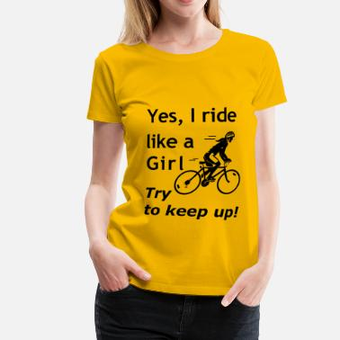 Wielershirts ride like a girl wielershirt dames - Vrouwen Premium T-shirt