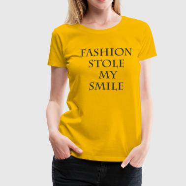 Fashion stole my smile - Women's Premium T-Shirt