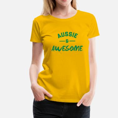 Aussie Aussie and Awesome - Women's Premium T-Shirt