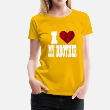 Rubin i love my brother brother saying heart love love - Women's Premium T-Shirt