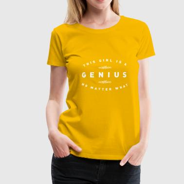 Girl Genius THIS GIRL IS GENIUS - Women's Premium T-Shirt